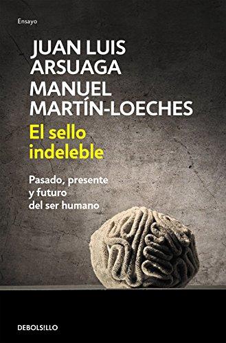 El sello indeleble: Pasado, presente y futuro del ser humano (Ensayo   Ciencia)