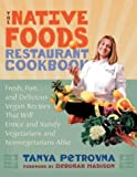The Native Foods Restaurant Cookbook by Petrovna, Tanya(November 4,...