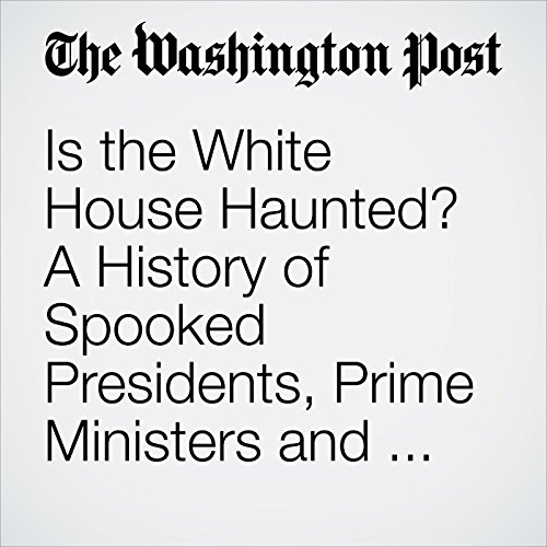 Is the White House Haunted? A History of Spooked Presidents, Prime Ministers and Pets. copertina