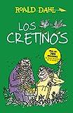 Los Cretinos (Colección Alfaguara Clásicos)