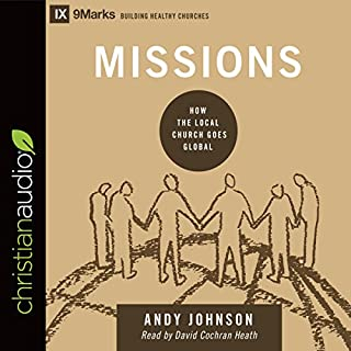 Missions: How the Local Church Goes Global cover art
