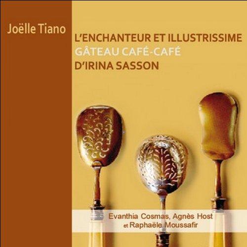 L'enchanteur et illustrissime gâteau café-café d'Irina Sasson