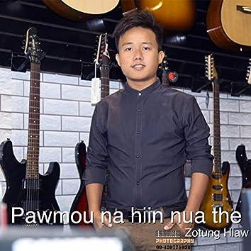 Pawmou Na Hiin Nua The