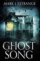 Ghost Song: Premium Hardcover Edition