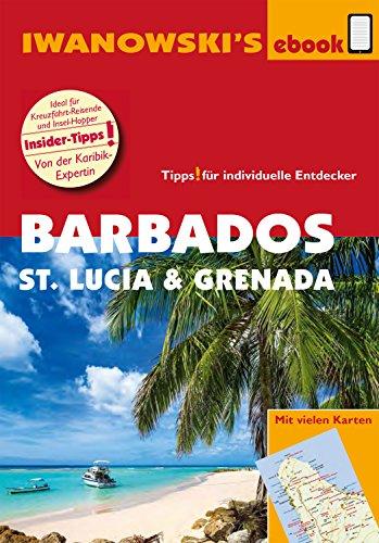 Barbados, St. Lucia und Grenada – Individualreiseführer: Individualreiseführer mit vielen Detail-Karten und Karten-Download (Reisehandbuch)