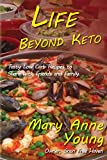 Life Beyond Keto: Tasty Low Carb Recipes to Share with Friends and Family (Grain Free Haven) (English Edition)