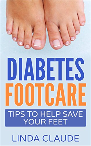 Amazon Com Diabetes Foot Care Tips To Help Save Your Feet Ebook