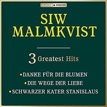 Masterpieces presents Siw Malmkvist: Danke für die Blumen / Die Wege der Liebe / Schwarzer Kater Stanislaus (3 Greatest Hits)