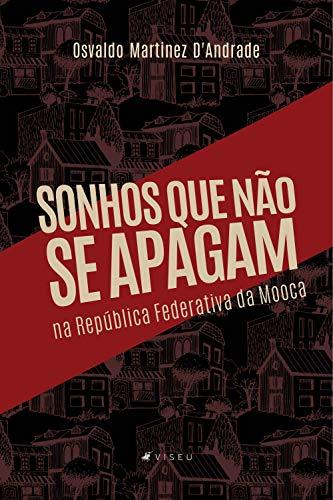 Sonhos que não se apagam na República Federativa da Mooca (Portuguese Edition)