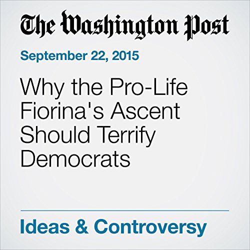 Why the Pro-Life Fiorina's Ascent Should Terrify Democrats audiobook cover art