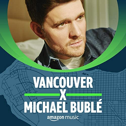Curated by MICHAEL BUBLÉ
