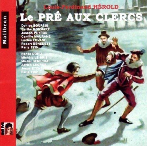 Le Pré Aux Clercs - A Comic Opera In 3 Acts by Berthe Monmart, Claudine Collart Denise Boursin