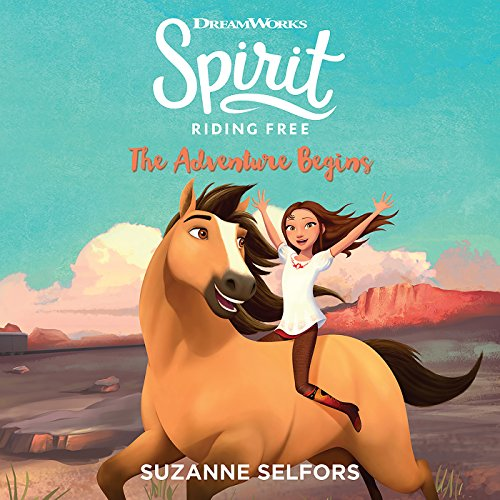 Spirit Riding Free: The Adventure Begins audiobook cover art