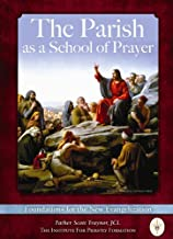 The Parish as a School of Prayer: Foundations for the New Evangelization