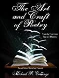 The Art and Craft of Poetry: Twenty Exercises Toward Mastery (Borgo Literary Guides) (English Edition)