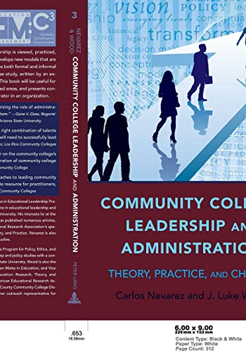 Community College Leadership and Administration: Theory,...