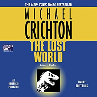 The Lost World                   Written by:                                                                                                                                 Michael Crichton                               Narrated by:                                                                                                                                 Scott Brick                      Length: 15 hrs and 18 mins     139 ratings     Overall 4.5