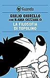 La filosofia di topolino (Italian Edition)