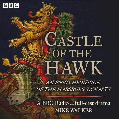 Castle of the Hawk: An Epic Chronicle of the Habsburg Dynasty cover art