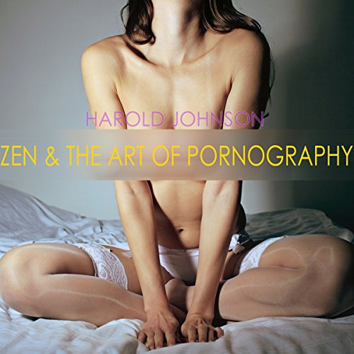 Zen and the Art of Pornography audiobook cover art