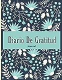 Diario de Gratitud | Cuaderno para Agradecer Diariamente | 200 Paginas: Una excelente Libreta con Ejercicios para Realizar tus Agradecimientos