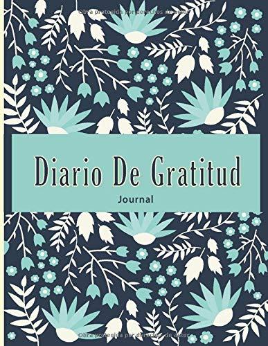 Diario de Gratitud | Cuaderno para Agradecer Diariamente | 200 Paginas: Una excelente Libreta con Ejercicios para Realizar tus Agradecimientos ... Gratitud Diariamente - Libretas de Gratitud)