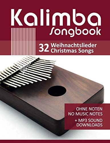 Kalimba Songbook - 32 Weihnachtslieder - Christmas Songs: Ohne Noten - no music notes + MP3-Sound Downloads (Kalimba Songbooks, Band 9)