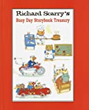 Richard Scarry's Busy Day Storybook Treasury