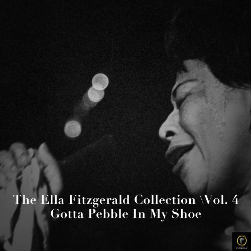 The Ella Fitzgerald Collection, Vol. 4: Gotta Pebble in My Shoe