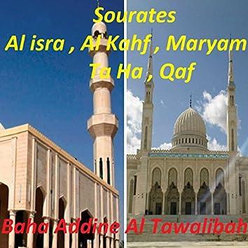 Sourates Al isra , Al Kahf , Maryam , Ta Ha , Qaf (Quran)