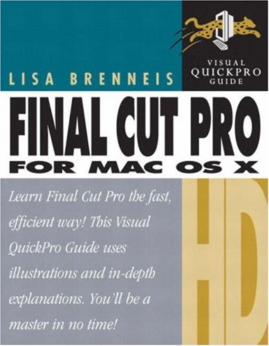 Final Cut Pro HD for Mac OS X: Visual QuickPro Guide (Visual QuickProject Guides)
