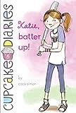 Katie, Batter Up! (Cupcake Diaries Book 5)