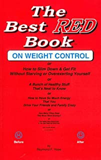 The Best Red Book on Weight Control or How to Slim Down & Get Fit Without Starving or Overexerting Yourself: Or a Bunch of Healthy Stuff That's Neat ... and Family Crazy or How to Have So Much ener