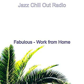 Fabulous - Work from Home