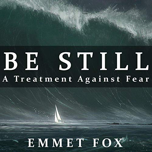 Be Still: A Treatment Against Fear audiobook cover art
