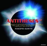 Antitheses#2 by MAKOTO KURIYA (2015-09-16)