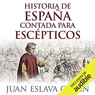 Historia de España contada para escépticos [History of Spain for Skeptics] (Narración en Castellano) audiobook cover art