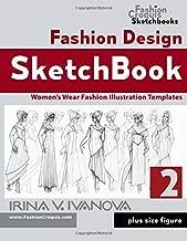 Fashion Design Sketchbook 2: Women's Wear Fashion Illustration Templates. Plus size figure. (Fashion Croquis Sketchbooks)