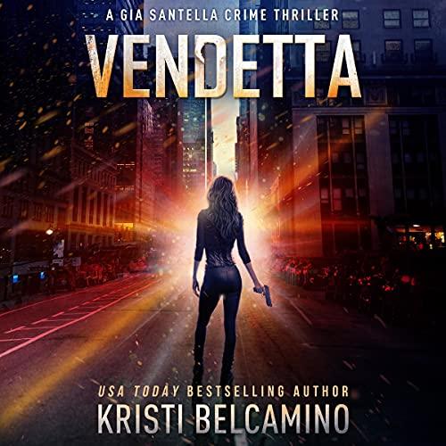 Vendetta Audiobook By Kristi Belcamino cover art