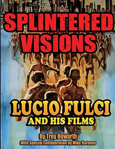 Splintered Visions: Lucio Fulci and His Films