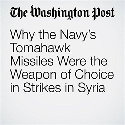 Why the Navy's Tomahawk Missiles Were the Weapon of Choice in Strikes in Syria copertina
