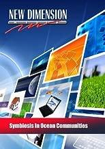 Symbiosis In Ocean Communities by New Dimension Media