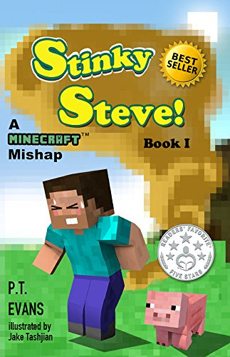 Book: Stinky Steve - Book One - A Minecraft Mishap by PT Evans