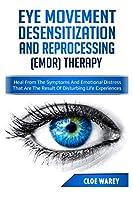 Desensibilizzazione E Rielaborazione Attraverso I Movimenti Oculari (Emdr).
