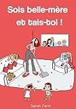Sois belle-mère et tais-toi ! - Format Kindle - 2,99 €