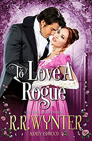 Rosie Wynters, Audrey Ashwood To Love a Rogue