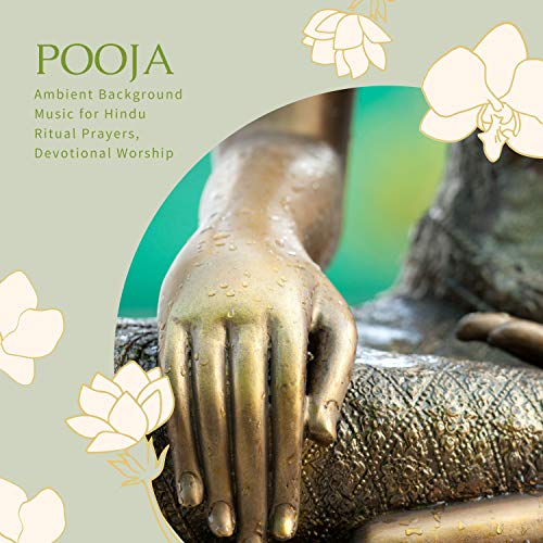 Pooja - Ambient Background Music for Hindu Ritual Prayers, Devotional Worship