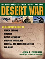 Desert War: The New Conflict Between the U.S. and Iraq