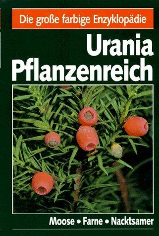 Urania Pflanzenreich, Moose, Farne, Nacktsamer