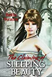 The Claiming of Sleeping Beauty (Twisted Fairy Tales for the Sexually Adventurous Book 3)